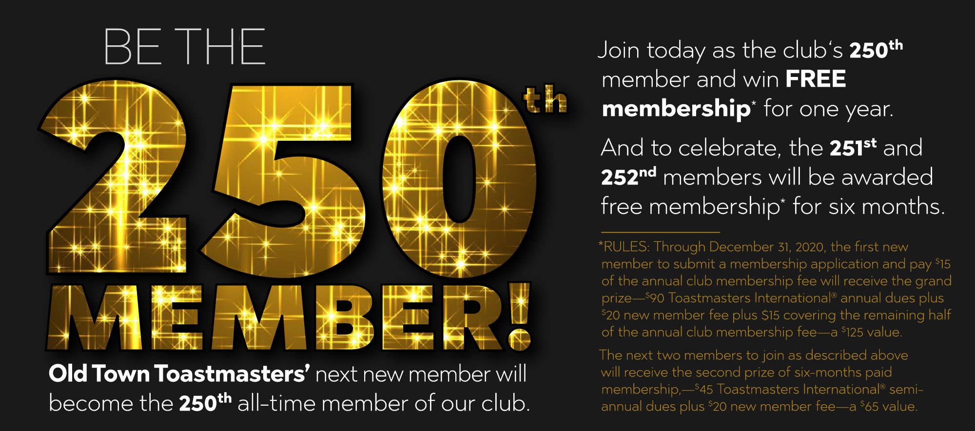 Be Old Town Toastmasters' 250th all-time member!